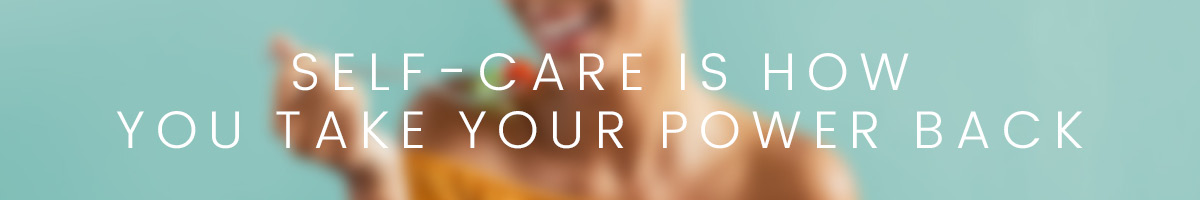 self-care_is_how_you_take_your_power_back
